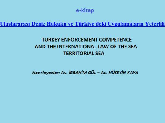 Uluslararası Deniz Hukuku ve Türkiye'deki Uygulamaların Yeterliliği