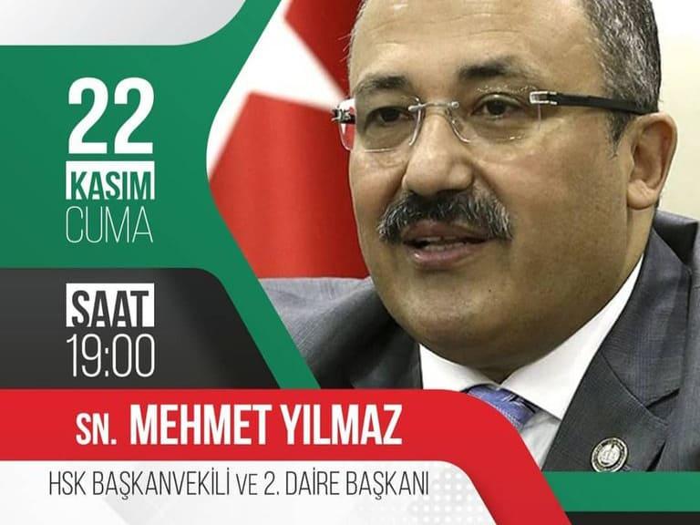 """Sn. Mehmet YILMAZ – """"Adalet Devleti ve Yargı"""" konulu söyleşi"""